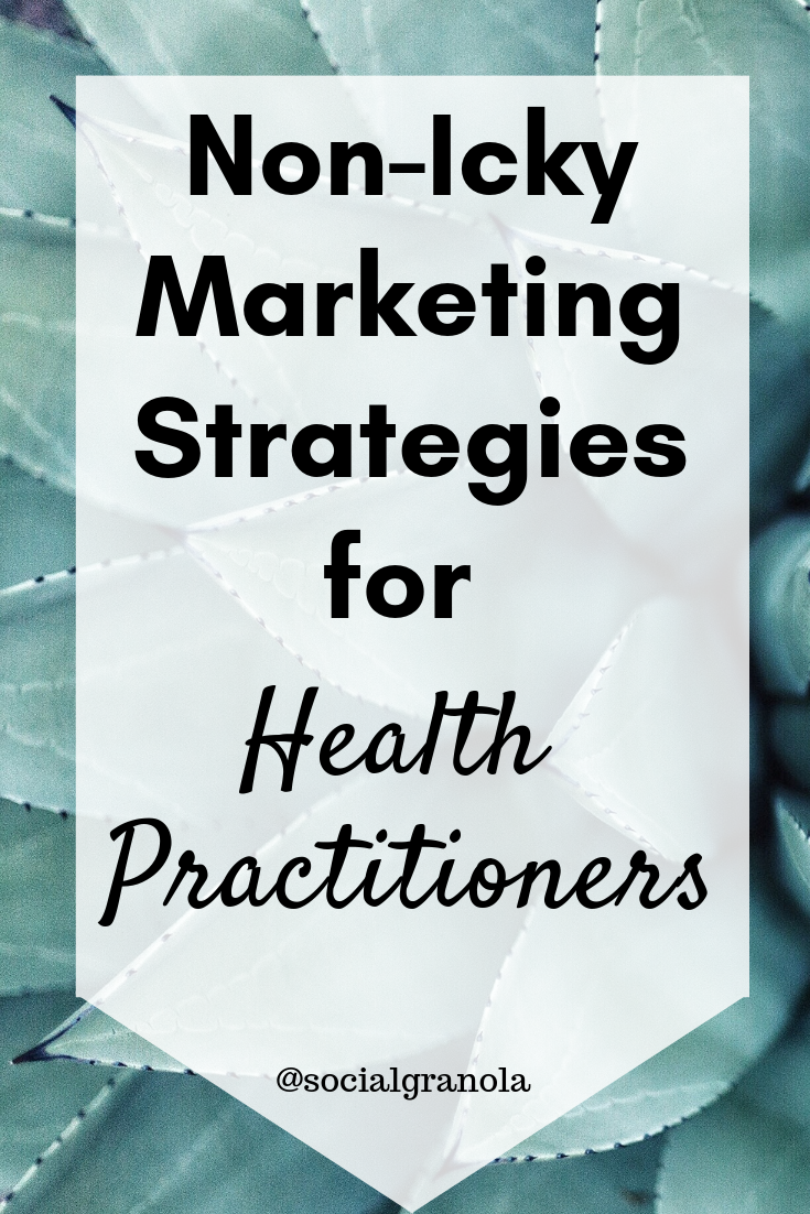Non-Icky Marketing Strategies for Health Practitioners